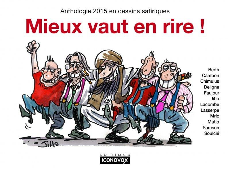 Mieux vaut en rire ! Anthologie 2015 en dessins satiriques