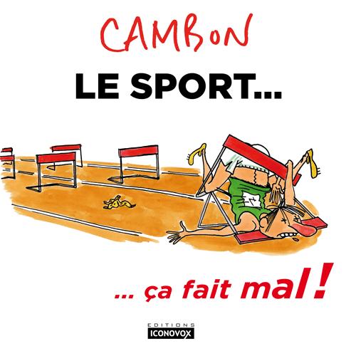 Le sport... ça fait mal ! de Cambon