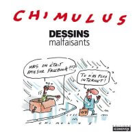 Dessins malfaisants de Chimulus